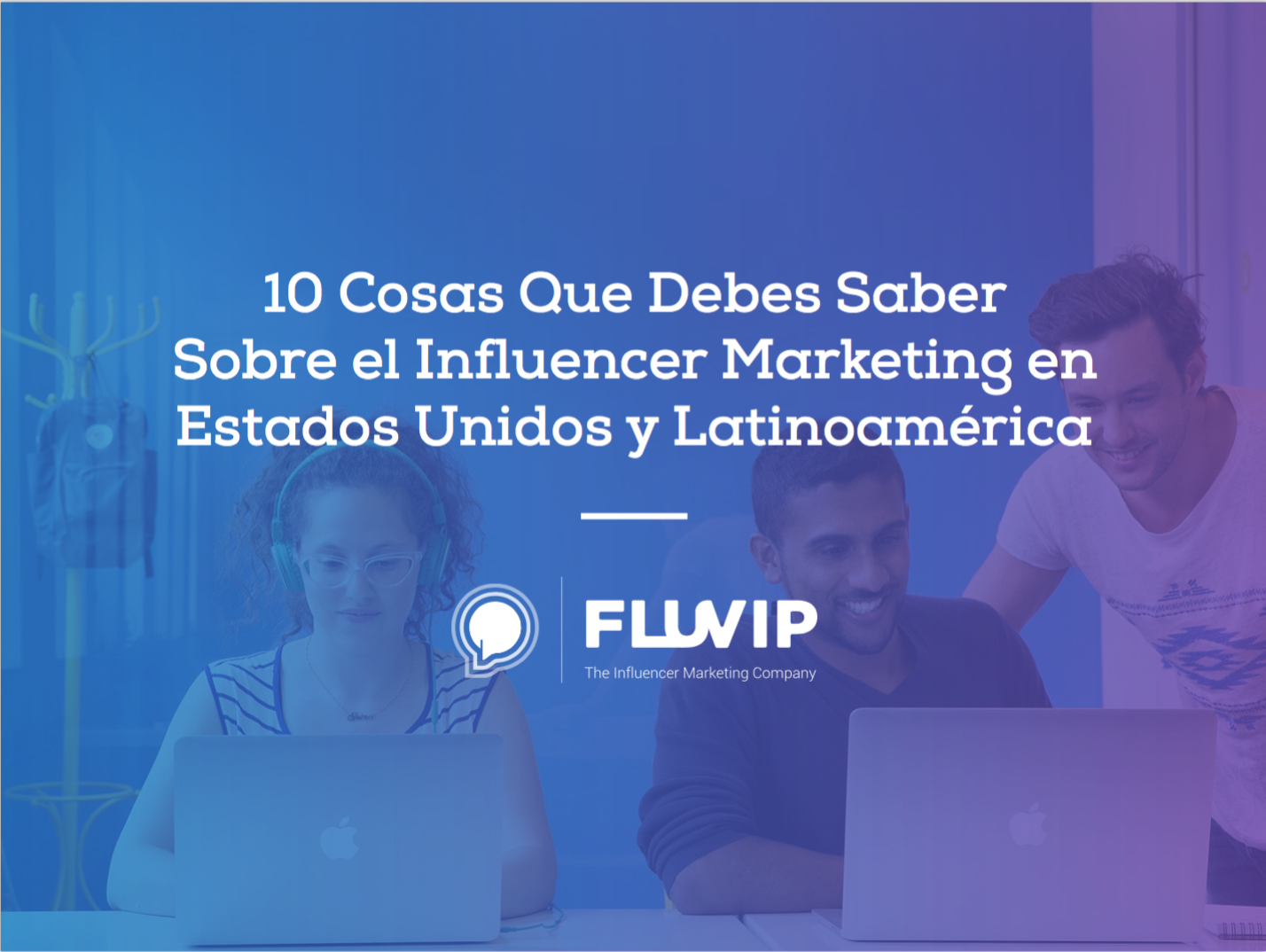10 Cosas que debes saber sobre el Influencer Marketing